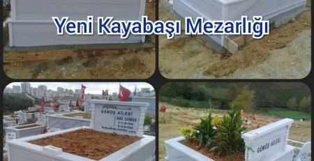Yeni Kayabaşı Mezarlığı Mezar Yapımı Gümüş Ailesi